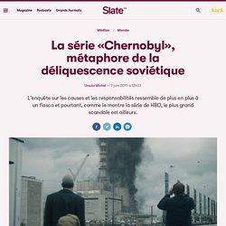 La série «Chernobyl», métaphore de la déliquescence soviétique