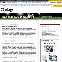 Délit de supportérisme - Une balle dans le pied - Blog LeMonde.fr