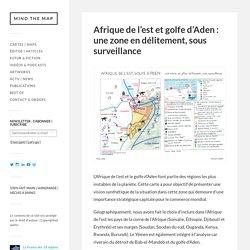 Corne de l'Afrique et golfe d'Aden : zone en délitement, sous surveillance