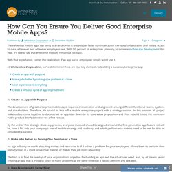 How Can You Ensure You Deliver Good Enterprise Mobile Apps?