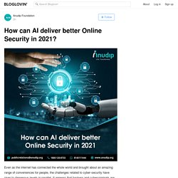 How can AI deliver better Online Security in 2021?