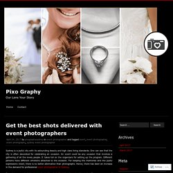 Get the best shots delivered with event photographers