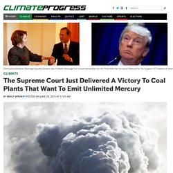 The Supreme Court Just Delivered A Victory To Coal Plants That Want To Emit Unlimited Mercury