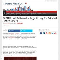 SCOTUS Just Delivered A Huge Victory For Criminal Justice Reform