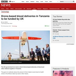 ***Drone-based blood deliveries in Tanzania to be funded by UK - BBC News