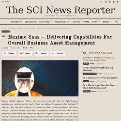 Maximo Saas - Delivering Capabilities For Overall Business Asset Management - The sci News Reporter