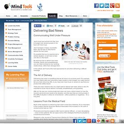 Delivering Bad News - Communication Skills Training From MindTools.com