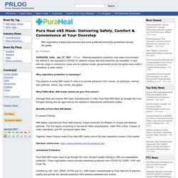 Pura Heal n95 Mask- Delivering Safety, Comfort & Convenience at Your Doorstep