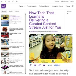 How Tech That Learns Is Delivering a Curated Content Stream Just for You