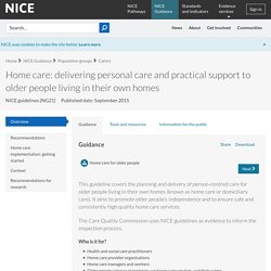 Home care: delivering personal care and practical support to older people living in their own homes