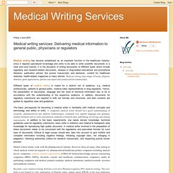 Medical Writing Services: Medical writing services: Delivering medical information to general public, physicians or regulators