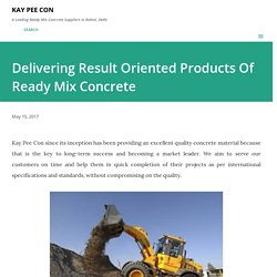 Delivering Result Oriented Products Of Ready Mix Concrete