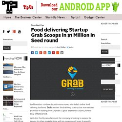 Food delivering Startup Grab Scoops in $1 Million In Seed round - The Tech Portal