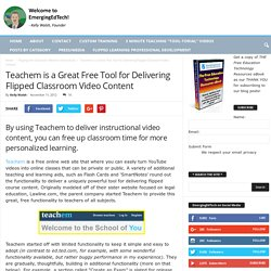 Teachem is a Great Free Tool for Delivering Flipped Classroom Video Content