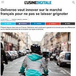 Deliveroo veut innover sur le marché français pour ne pas se laisser grignoter