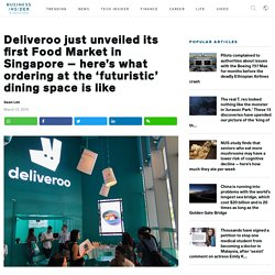 Deliveroo just unveiled its first Food Market in Singapore – here's what ordering at the 'futuristic' dining space is like, Business Insider - Business Insider Singapore