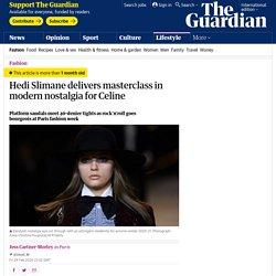 Hedi Slimane delivers masterclass in modern nostalgia for Celine