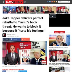 Jake Tapper delivers perfect rebuttal to Trump's book threat: He wants to block it because it 'hurts his feelings'