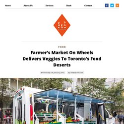 Farmer's Market On Wheels Delivers Veggies To Toronto's Food Deserts