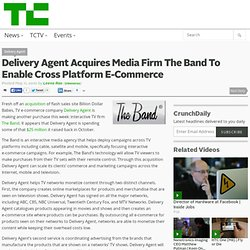 Delivery Agent Acquires Media Firm The Band To Enable Cross Platform E-Commerce