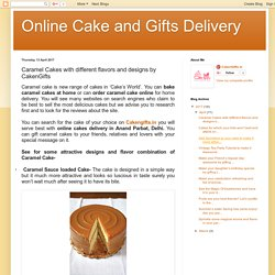 Online Cake and Gifts Delivery: Caramel Cakes with different flavors and designs by CakenGifts