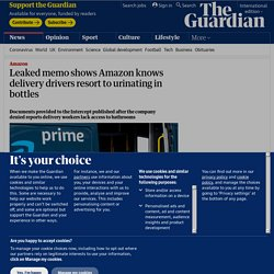 Leaked memo shows Amazon knows delivery drivers resort to urinating in bottles