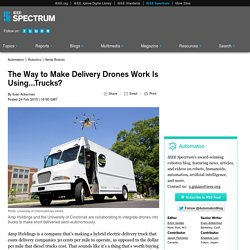 The Way to Make Delivery Drones Work Is Using...Trucks?