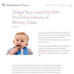 Delight Your Loved One With The Online Delivery of Birthday Cakes