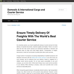 Ensure Timely Delivery Of Freights With The World's Best Courier Service