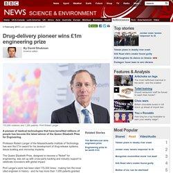 Drug-delivery pioneer wins £1m engineering prize