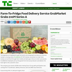Farm-To-Fridge Food Delivery Service GrubMarket Grabs $10M Series A