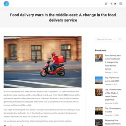 Food delivery wars in the middle-east: A change in the food delivery service - Blog Orderat