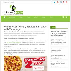 Online Pizza Delivery Services in Brighton with Takeaways