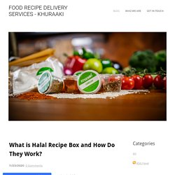 What is Halal Recipe Box and How Do They Work?