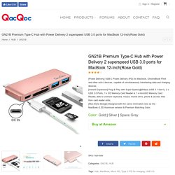 GN21B Premium Type-C Hub with Power Delivery 2 superspeed USB 3.0 ports for MacBook 12-Inch(Rose Gold) - QacQoc Official Website