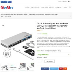 GN21B Premium Type-C Hub with Power Delivery 2 superspeed USB 3.0 ports for MacBook 12-Inch(Silver) - QacQoc Official Website