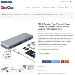 GN21B Premium Type-C Hub with Power Delivery 2 superspeed USB 3.0 ports for MacBook 12-Inch(Space Gray) - QacQoc Official Website
