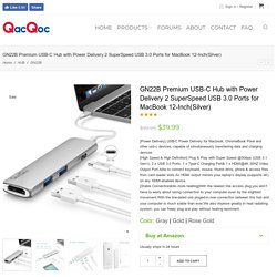 GN22B Premium USB-C Hub with Power Delivery 2 SuperSpeed USB 3.0 Ports for MacBook 12-Inch(Silver) - QacQoc Official Website