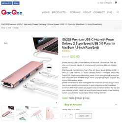 GN22B Premium USB-C Hub with Power Delivery 2 SuperSpeed USB 3.0 Ports for MacBook 12-Inch(RoseGold) - QacQoc Official Website