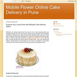Mobile Flower Online Cake Delivery in Pune: Surprise Your Loved Ones with Midnight Cake Delivery Option