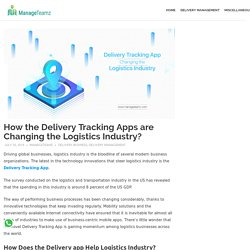How the Delivery Tracking Apps are Changing the Logistics Industry?