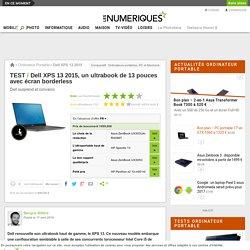 Dell XPS 13 2015 : Test complet - Les Numériques
