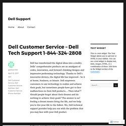Dell Customer Service – Dell Tech Support 1-844-324-2808 – Dell Support