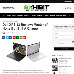 Dell XPS 13 Review: Master of None But Still A Champ