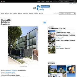 Michelet 50 / Dellekamp Arquitectos