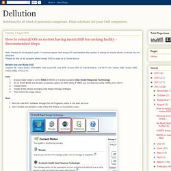 Dellution: How to reinstall OS on system having msata SSD for caching facility - Recommended Steps