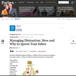 Managing Distraction: How and Why to Ignore Your Inbox