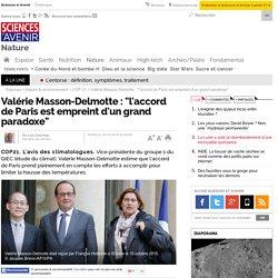 """Valérie Masson-Delmotte : """"l'accord de Paris est empreint d'un grand paradoxe"""""""