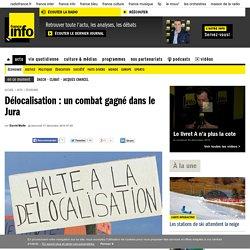Délocalisation : un combat gagné dans le Jura