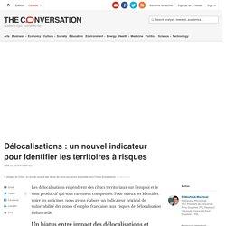 Délocalisations: un nouvel indicateur pour identifier les territoires à risques